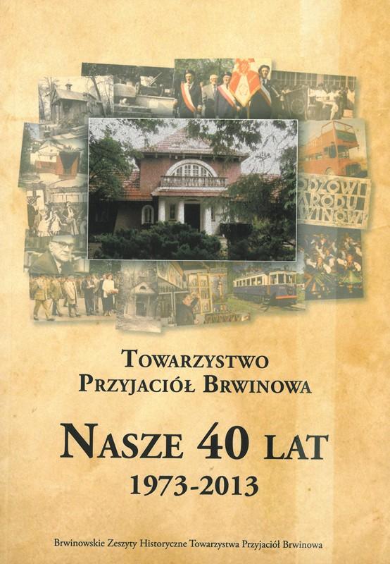 Znalezione obrazy dla zapytania Towarzystwo Przyjaciół Brwinowa - Nasze 40 lat 1973 - 2013